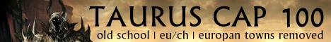 Taurus Online - Cap 100, Old school, EU CH, Auto Events